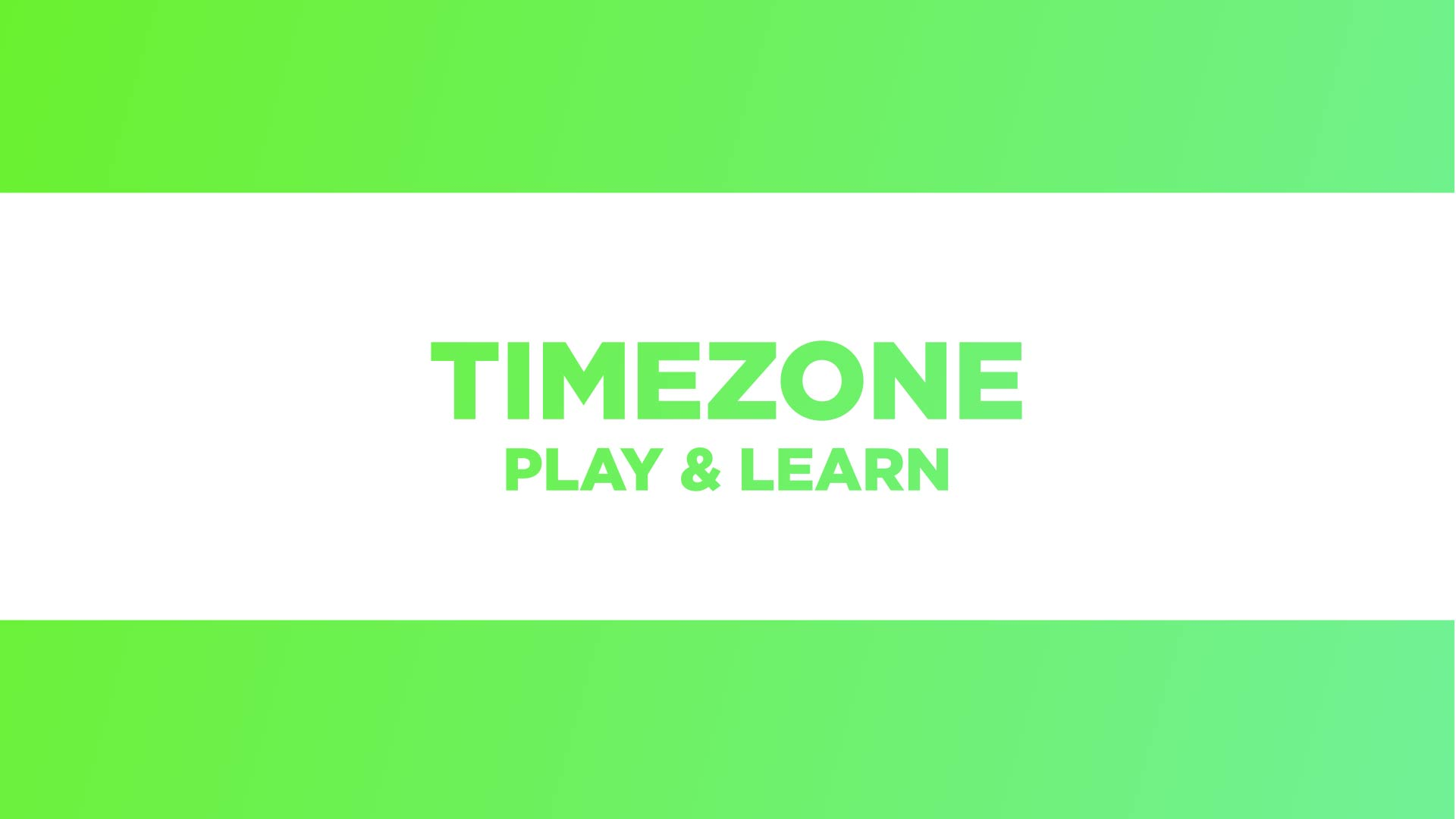 Timezone Play and Learn (0-00-37-11)